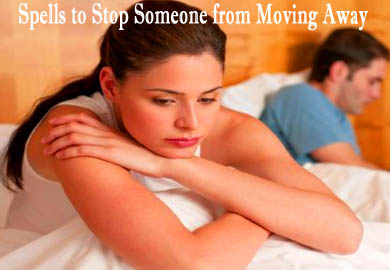 Spells to Stop Someone from Moving Away