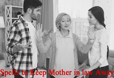 Spells to Keep Mother in law Away