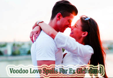 Voodoo Love Spells For Ex Girlfriend